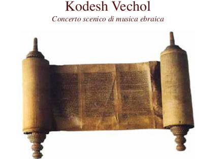 16/10/2016 – Kodesh Vechol – Concerto scenico di musica ebraica